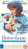 Фильм «Born Too Soon» (1993)