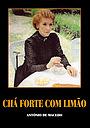 Фільм «Chá Forte com Limão» (1993)
